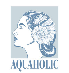 Aquaholic hand drawn girl with vector
