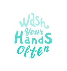 Wash your hands often drop-shaped lettering hand vector