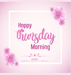 beautiful happy thursday morning background vector image