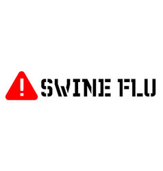Swine flu attention sign vector