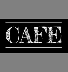 Cafe chalk lettering isolated on black background vector