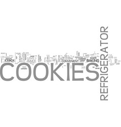 The joys of refrigerator cookies text background vector