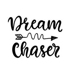 dream chaser poster hand written brush lettering vector image