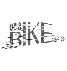 on a bike hand made for poster vector image