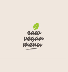 raw vegan menu word or text with green leaf vector image