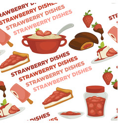 Strawberry dishes fruit ingredient cooking recipes vector