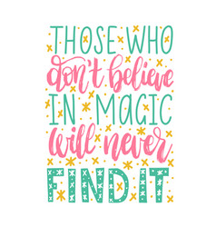 Those who do not believe in magic will never find vector