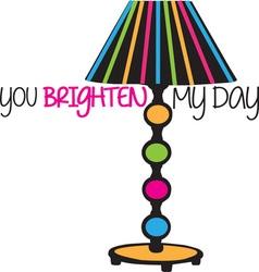You Brighten My Day vector
