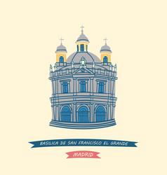 Royal basilica of san francisco el grande vector