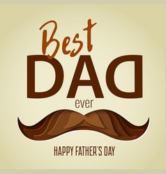Best dad ever 3d paper cut hipster mustache design vector