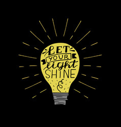 hand lettering let your light shine made on vector image