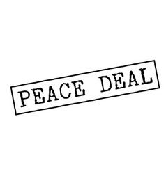 Peace deal black rubber stamp vector