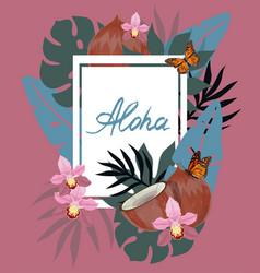aloha hawaii hand drawn lettering and tropical vector image