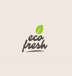 eco fresh word or text with green leaf vector image