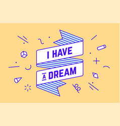 i have a dream vintage ribbon banner vector image