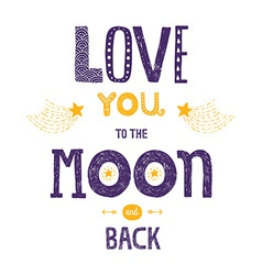 Lettering love you to yhe moon and back vector