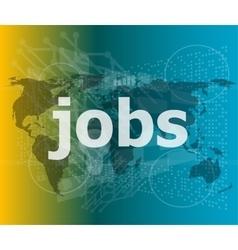 The word jobs on digital screen social concept vector
