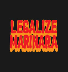 legalize marinara hand drawn lettering vector image