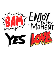 bam enjoy every moment yes love typography vector image