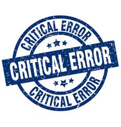Critical error blue round grunge stamp vector