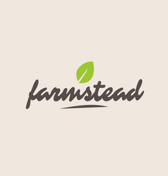 Farmstead word or text with green leaf vector