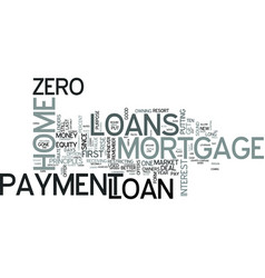 zero down payment mortgage loans text word cloud vector image
