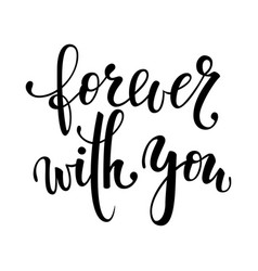 Forever with you hand drawn creative calligraphy vector