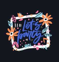 lets party hand drawn lettering vector image