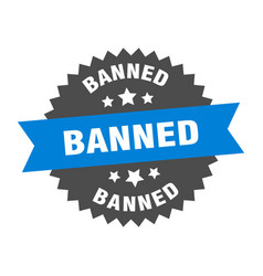Banned sign banned blue-black circular band label vector