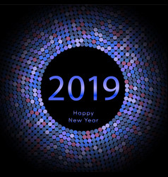 blue discoball new year 2019 greeting poster vector image