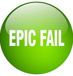 Epic fail green round gel isolated push button vector