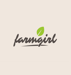 Farm girl word or text with green leaf vector