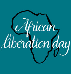 inscription african liberation day and map of the vector image