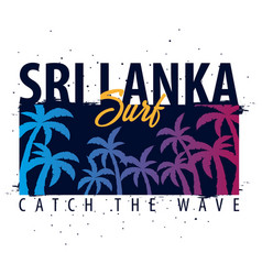 sri lanka surfing graphic with palms t-shirt vector image