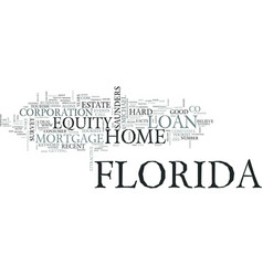 Z florida home equity loan text word cloud concept vector