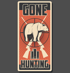 Bear hunt retro poster for hunting vector