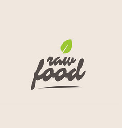 Raw food word or text with green leaf handwritten vector