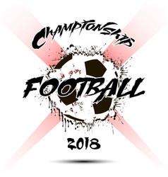 Banner the inscription championship football 2018 vector