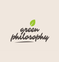 Green philosophy word or text with green leaf vector