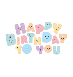 Happy birthday to you kawaii bold colorful vector