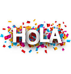 Hola card with colorful confetti vector