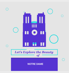 lets explore the beauty of notre dame paris vector image
