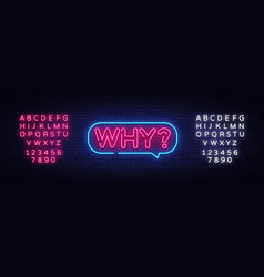 Why neon text why neon sign design vector