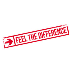 Feel the difference rubber stamp vector