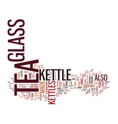Glass tea kettle text background word cloud vector