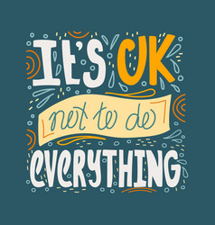 it is ok not to do everything vector image