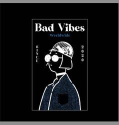 Bad vibes worldwide vintage fashion vector