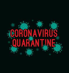 Coronavirus quarantine abstract covid-19 novel vector