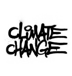 Graffiti climate change text sprayed in black vector