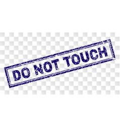 Grunge do not touch rectangle stamp vector
